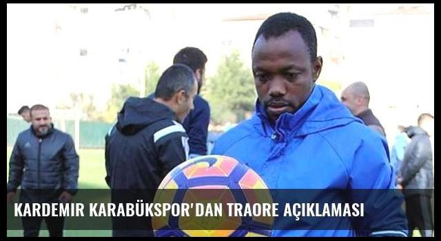 Kardemir Karabükspor'dan Traore açıklaması