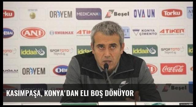 Kasımpaşa, Konya'dan Eli Boş Dönüyor