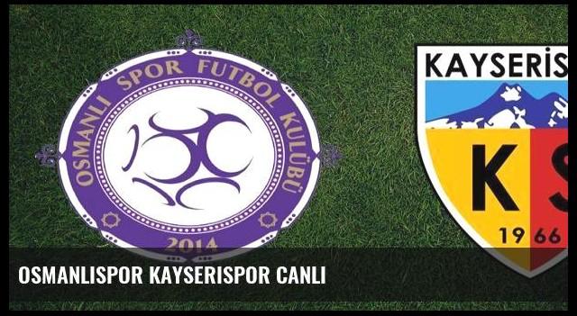 Osmanlıspor Kayserispor canlı