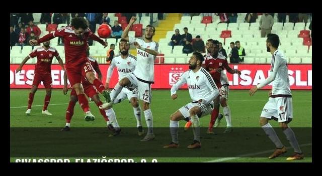 Sivasspor-Elazığspor: 0-0