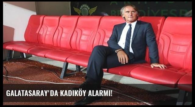 Galatasaray'da Kadıköy alarmı!