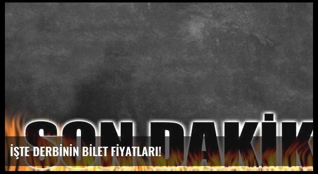 İŞTE DERBİNİN BİLET FİYATLARI!