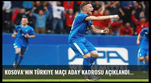 Kosova'nın Türkiye maçı aday kadrosu açıklandı