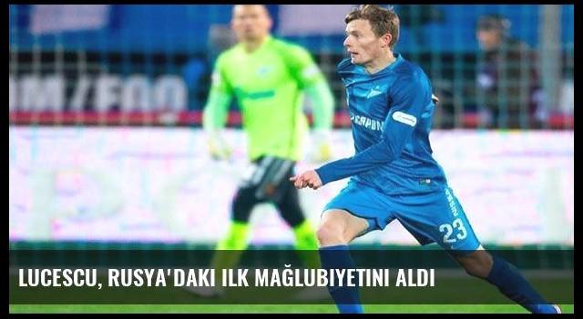 Lucescu, Rusya'daki ilk mağlubiyetini aldı