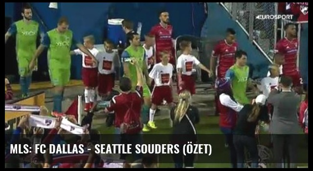 Mls: Fc Dallas - Seattle Souders (Özet)