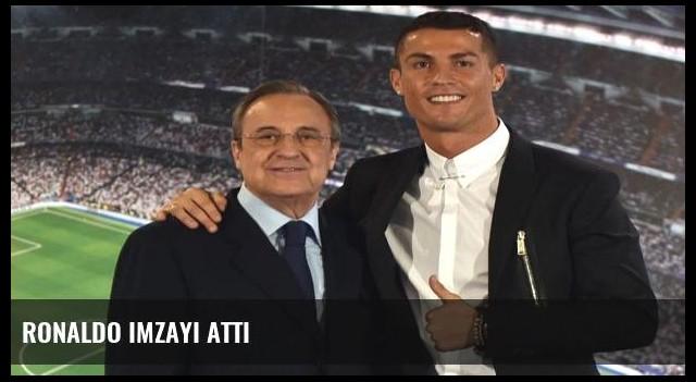 Ronaldo imzayı attı