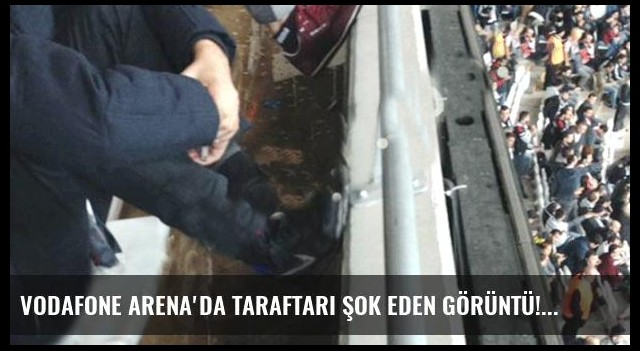 Vodafone Arena'da taraftarı şok eden görüntü!