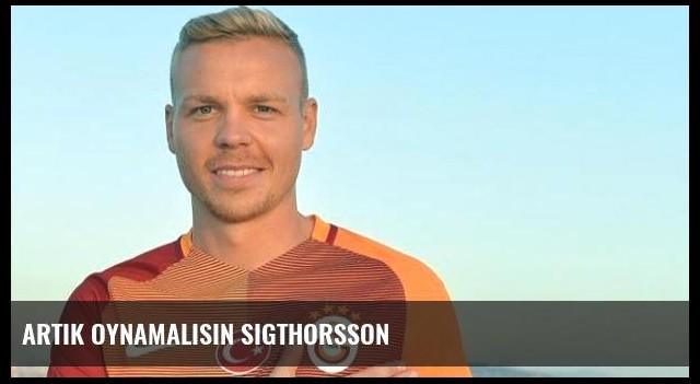 Artık oynamalısın Sigthorsson