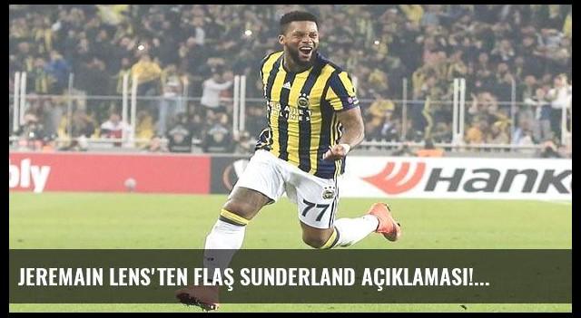 Jeremain Lens'ten flaş Sunderland açıklaması!