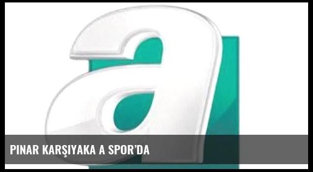 Pınar Karşıyaka A spor'da