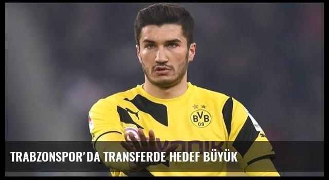 Trabzonspor'da transferde hedef büyük
