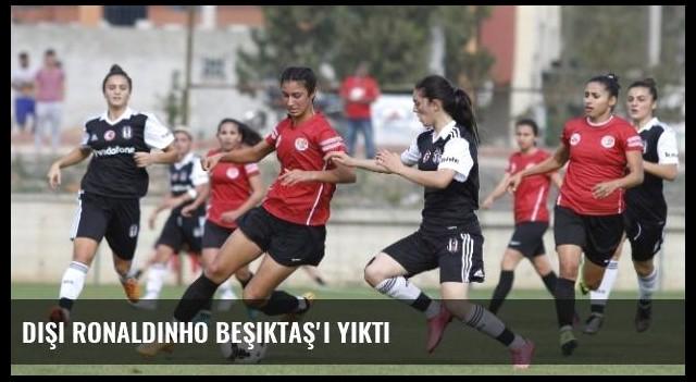 Dişi Ronaldinho Beşiktaş'ı Yıktı