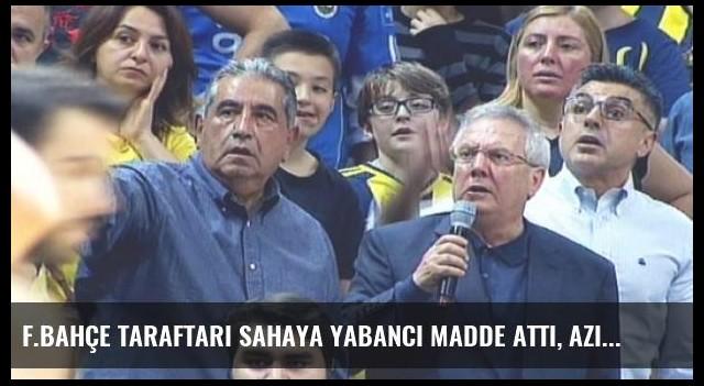 F.Bahçe Taraftarı Sahaya Yabancı Madde Attı, Aziz Başkan Mikrofonla Uyardı
