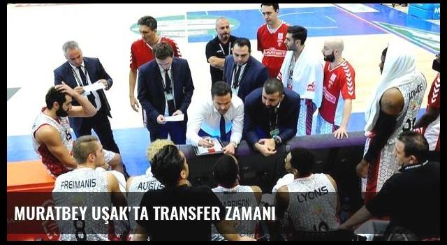 Muratbey Uşak'ta transfer zamanı