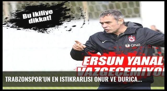 Trabzonspor'un en istikrarlısı Onur ve Durica