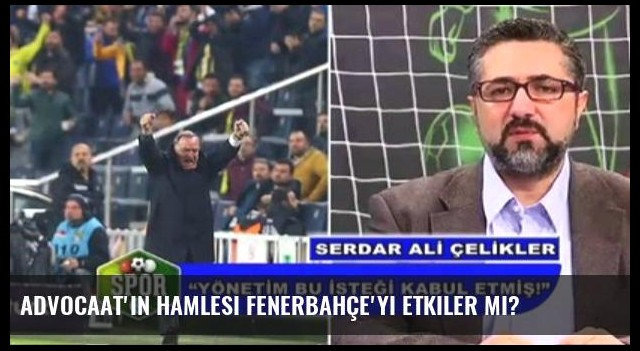 Advocaat'ın Hamlesi Fenerbahçe'yi Etkiler Mi?