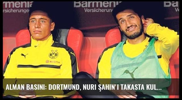 Alman Basını: Dortmund, Nuri Şahin'i Takasta Kullanacak