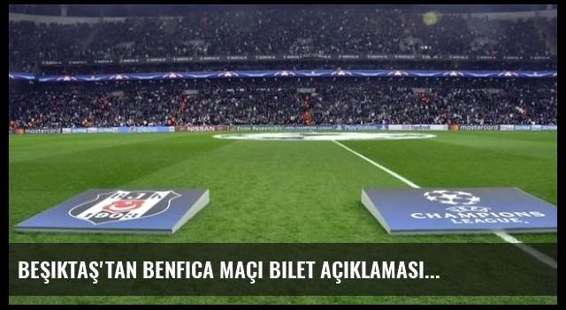 Beşiktaş'tan Benfica maçı bilet açıklaması