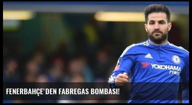 Fenerbahçe'den Fabregas Bombası!