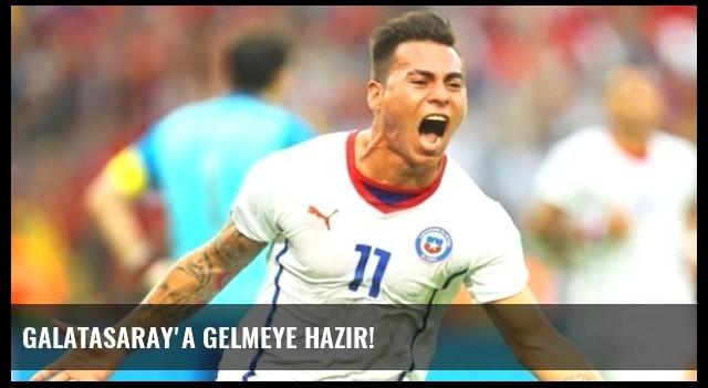 Galatasaray'a Gelmeye Hazır!