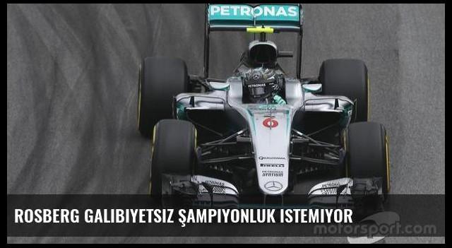 Rosberg galibiyetsiz şampiyonluk istemiyor