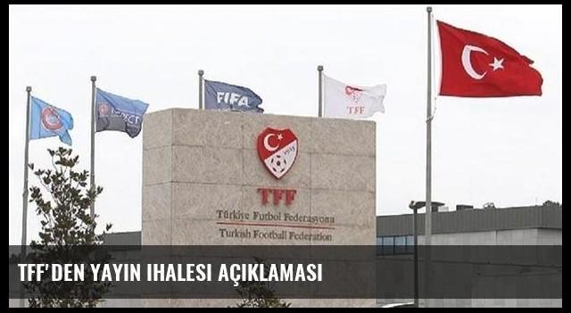 TFF'den yayın ihalesi açıklaması