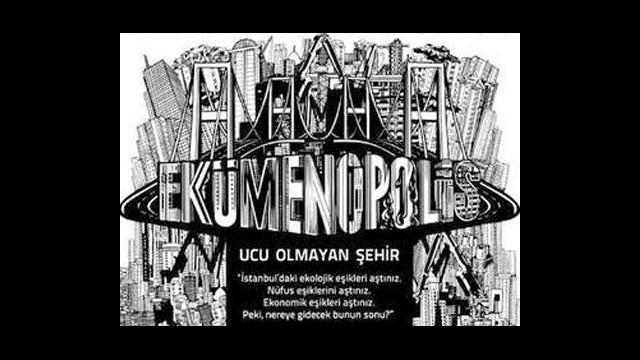 Ucu Olmayan Şehir: Ekümenopolis