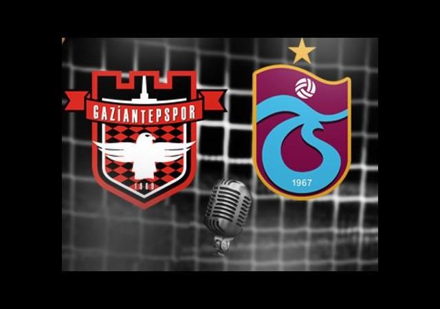 G.Antepspor-Trabzonspor (Canlı Anlatım)