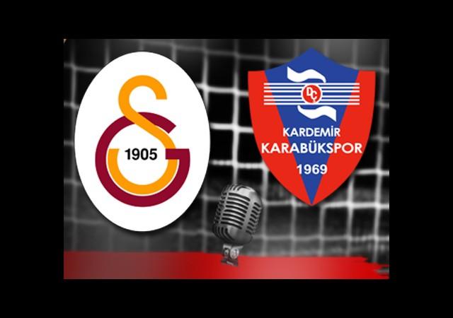 Galatasaray-K.Karabükspor (Canlı Anlatım)
