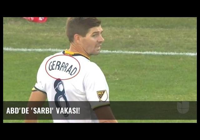 ABD'de 'Sarbi' vakası!