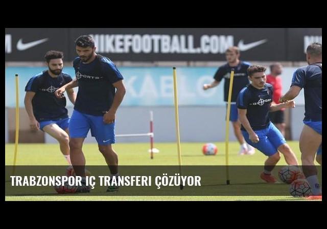 Trabzonspor iç transferi çözüyor
