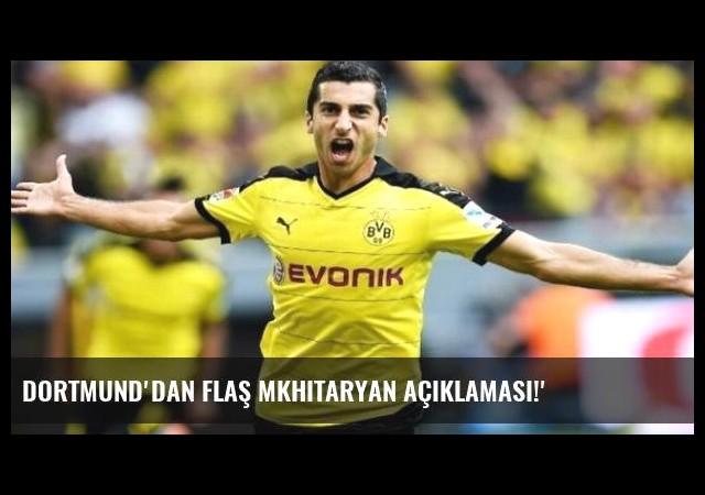 Dortmund'dan flaş Mkhitaryan açıklaması!'