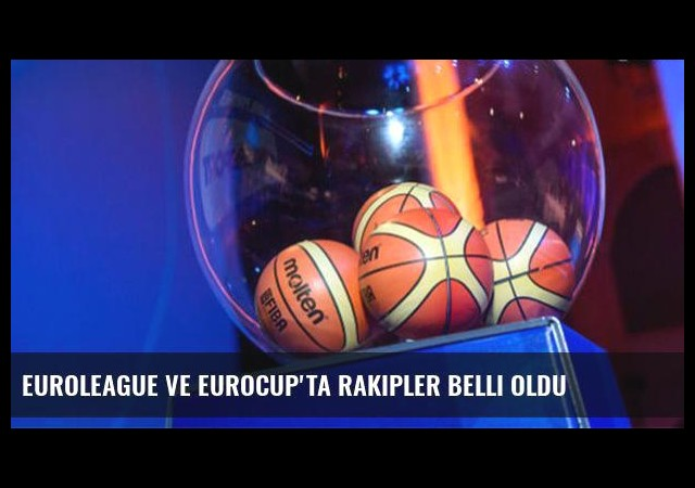 Euroleague ve Eurocup'ta rakipler belli oldu