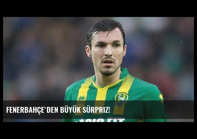 Fenerbahçe'den büyük sürpriz!