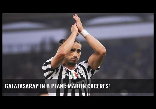Galatasaray'ın B planı: Martin Caceres!