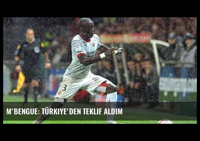 M'Bengue: Türkiye'den teklif aldım