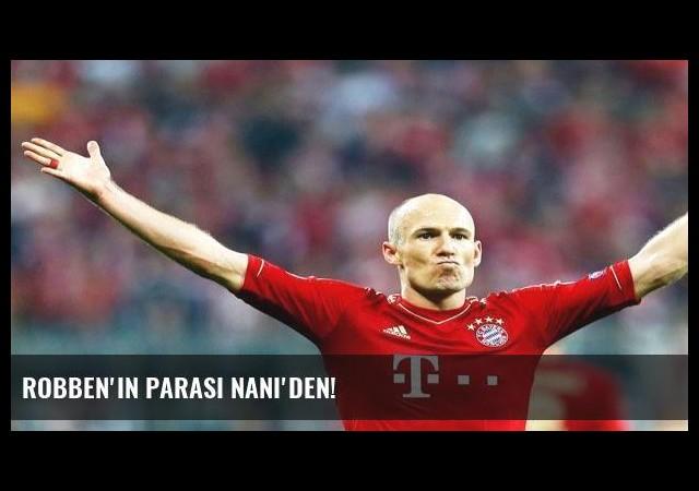 Robben'in parası Nani'den!