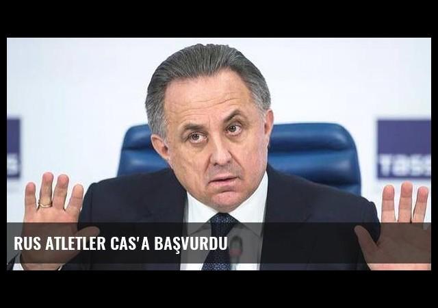 Rus atletler CAS'a başvurdu