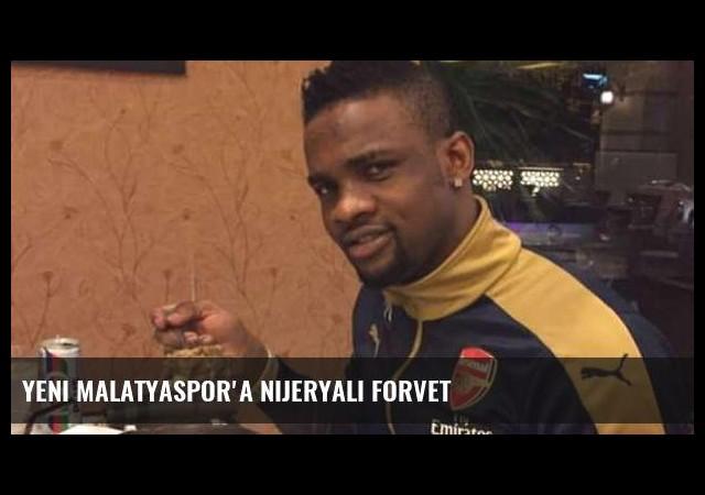 Yeni Malatyaspor'a Nijeryalı forvet