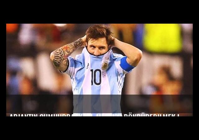Arjantin Cumhurbaşkanı, Messi'yi döndürebilmek için devrede!
