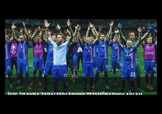İşte İzlanda taraftarlarının tezahüratının anlamı!