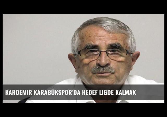 Kardemir Karabükspor'da hedef ligde kalmak