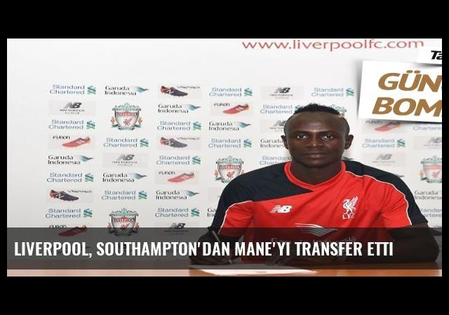 Liverpool, Southampton'dan Mane'yi transfer etti