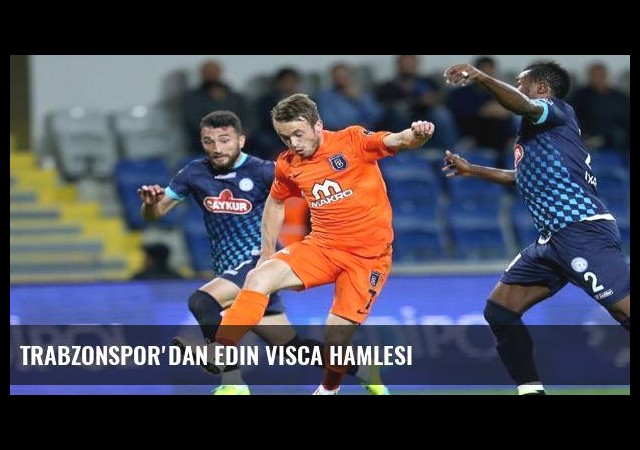 Trabzonspor'dan Edin Visca hamlesi
