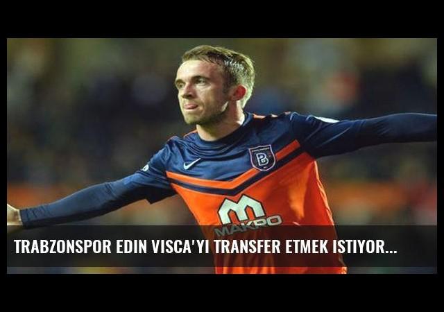 Trabzonspor Edin Visca'yı transfer etmek istiyor