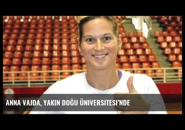 Anna Vajda, Yakın Doğu Üniversitesi'nde