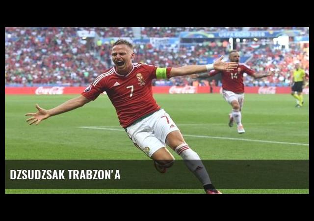 Dzsudzsak Trabzon'a