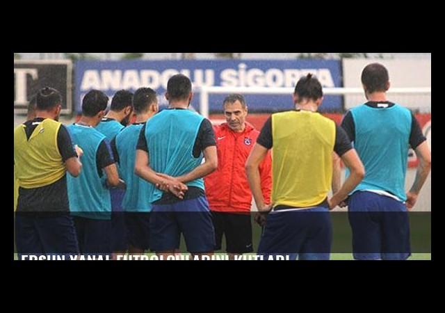 Ersun Yanal futbolcularını kutladı