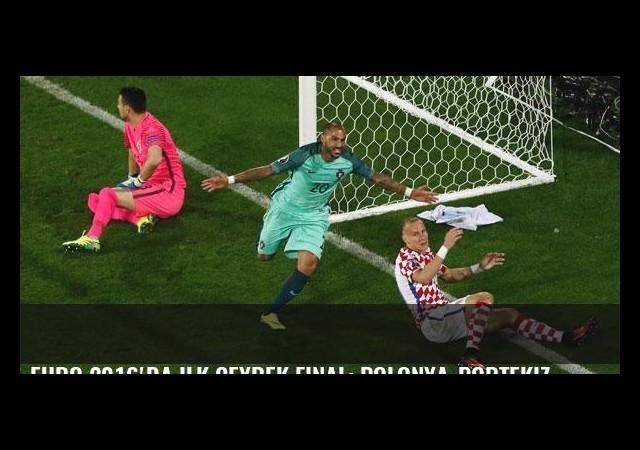 EURO 2016'da ilk çeyrek final: Polonya-Portekiz