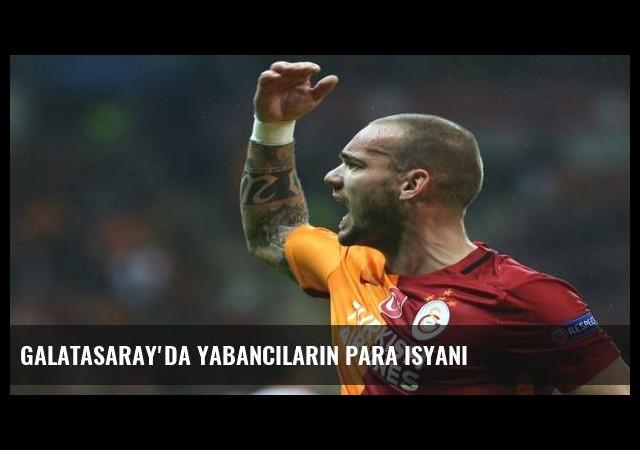 Galatasaray'da yabancıların para isyanı